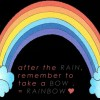 o3. rainbows take away my troubles :D {with words}