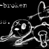 #6 heartbroken n useless :(