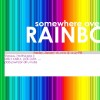 Somewhere over the rainbow ♥