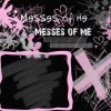MESSES OF ME. xiaaoaii*