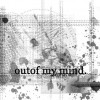 OUT OF MY MIND. {kriss}